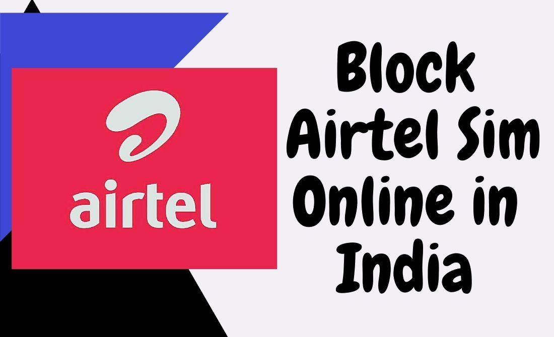 Block Airtel Sim Online in India
