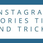 Instagram Stories Tips and Tricks